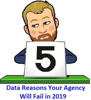 5 Data Reasons Your Agency Will Fail in 2019